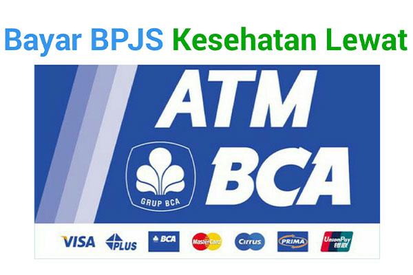 Bayar Iuran BPJS Kesehatan Melalui ATM BCA