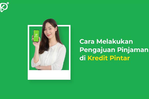 Cara Pengajuan Pinjaman Online Kredit Pintar
