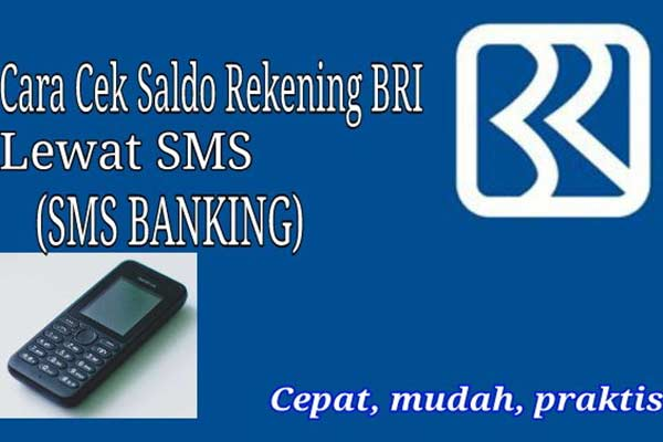 Cara Cek Saldo BRI Lewat SMS Banking Terbaru Disertai Biaya Transaksi