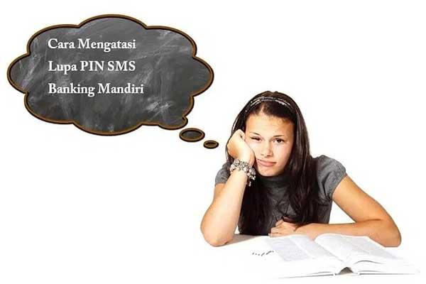 Cara Mengatasi Masalah Lupa Kode Akses SMS Banking