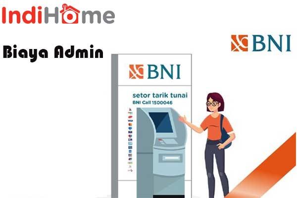 Biaya Admin Membayar Indihome di ATM BNI