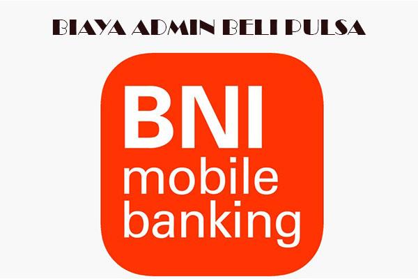 Biaya Admin Pembelian Pulsa Lewat m Banking BNI