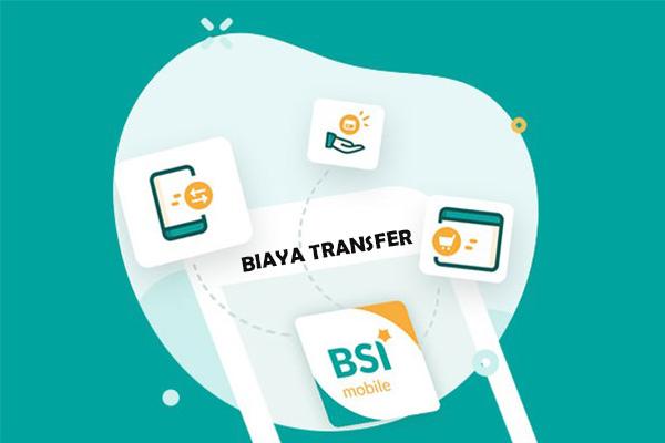Biaya Admin Transfer di BSI Mobile