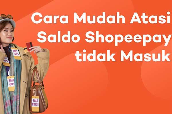 Cara Mengatasi Saldo Shopeepay Belum Diterima