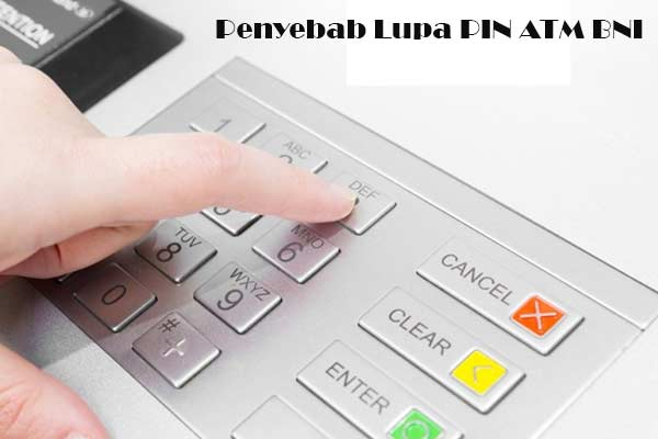 Penyebab Lupa Kode Keamanan ATM BNI