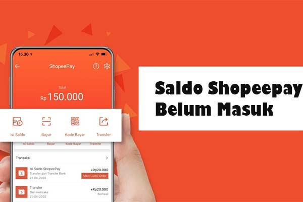 Saldo Shopeepay Belum Masuk