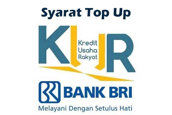 Syarat Top Up Kredit Usaha Rakyat BRI