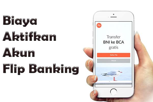 Biaya Mengaktifkan Layanan Flip Banking