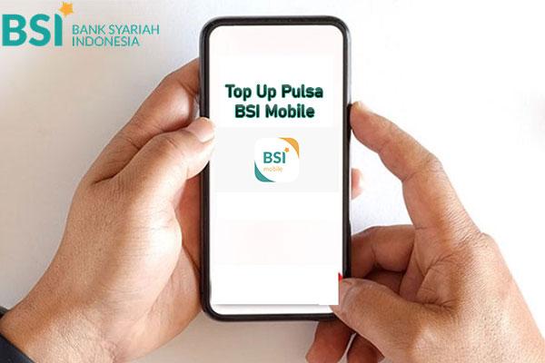 Cara Top Up Pulsa di BSI Mobile