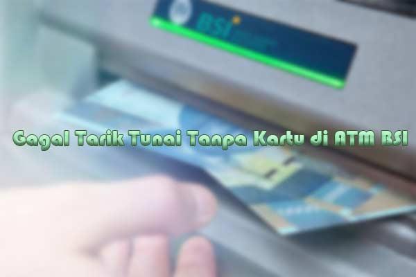 Gagal Tarik Tunai Tanpa Kartu di ATM BSI