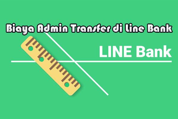 Biaya Admin Kirim Uang Pakai Line Bank