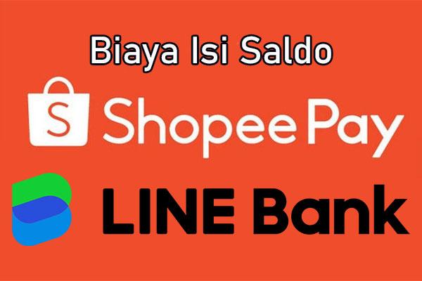 Biaya Admin Isi Saldo ShopeePay Lewat Line Bank