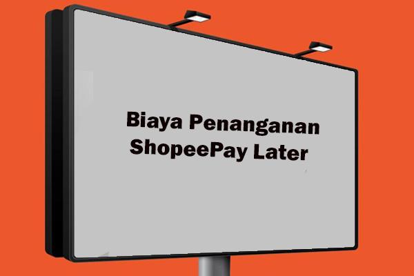 Biaya Belanja Pakai Limit ShopeePay Later