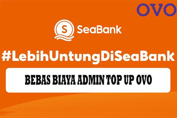 Biaya Transaksi Isi OVO via SeaBank