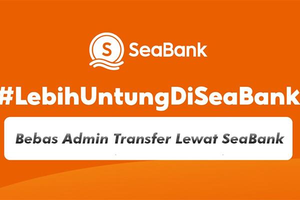 Biaya Transaksi Kirim Uang di SeaBank
