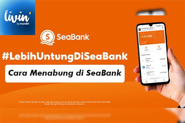 Cara Menabung di SeaBank Lewat Mandiri Online