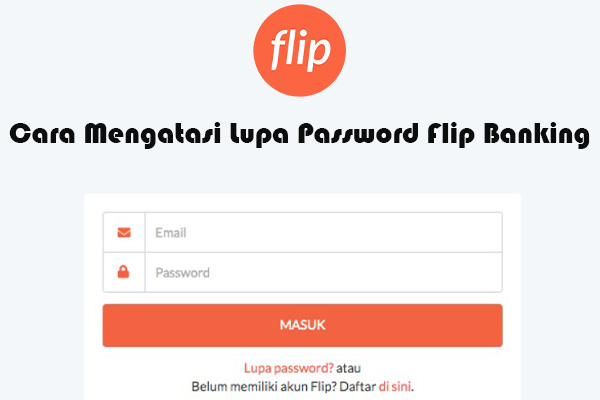 Cara Mengatasi Lupa Password Flip Banking