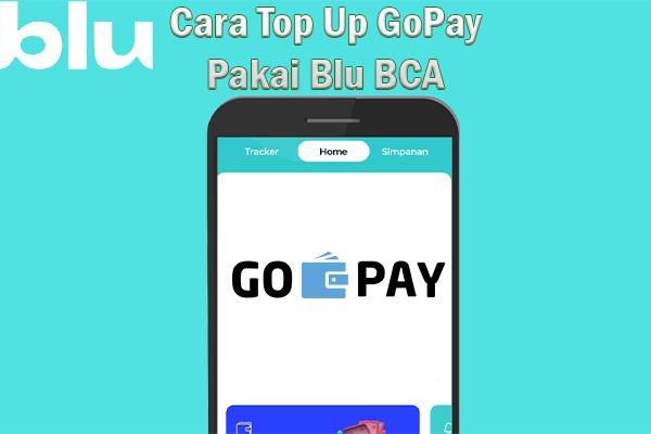 Cara Top Up GoPay Pakai Blu BCA
