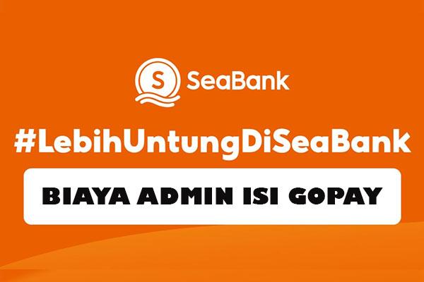 Biaya Admin Isi GoPay Lewat SeaBank