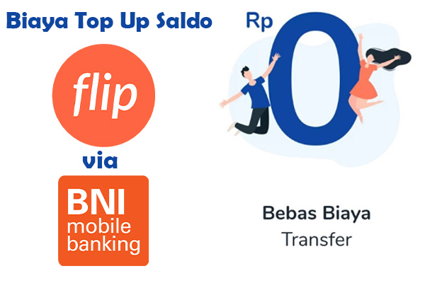 Biaya Admin Top Up (Isi Saldo) Flip Banking via BNI Mobile