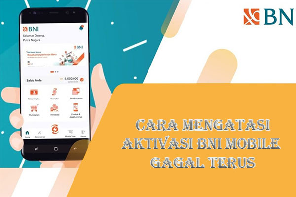 Cara Mengatasi Gagal Aktivasi Mobile Banking BNI