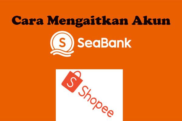 Cara Menghubungkan SeaBank ke Shopee