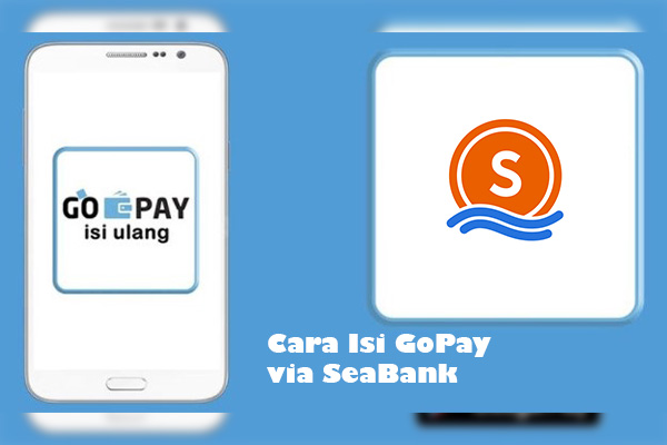 Cara Top Up GoPay Pakai SeaBank