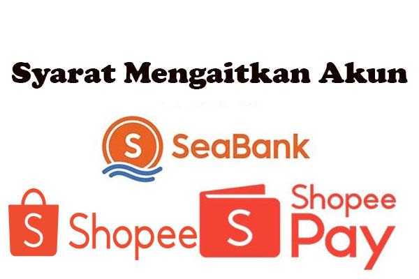 Syarat Mengaitkan SeaBank ke Shopee