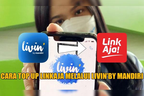 Cara Top Up LinkAja via Livin Mandiri